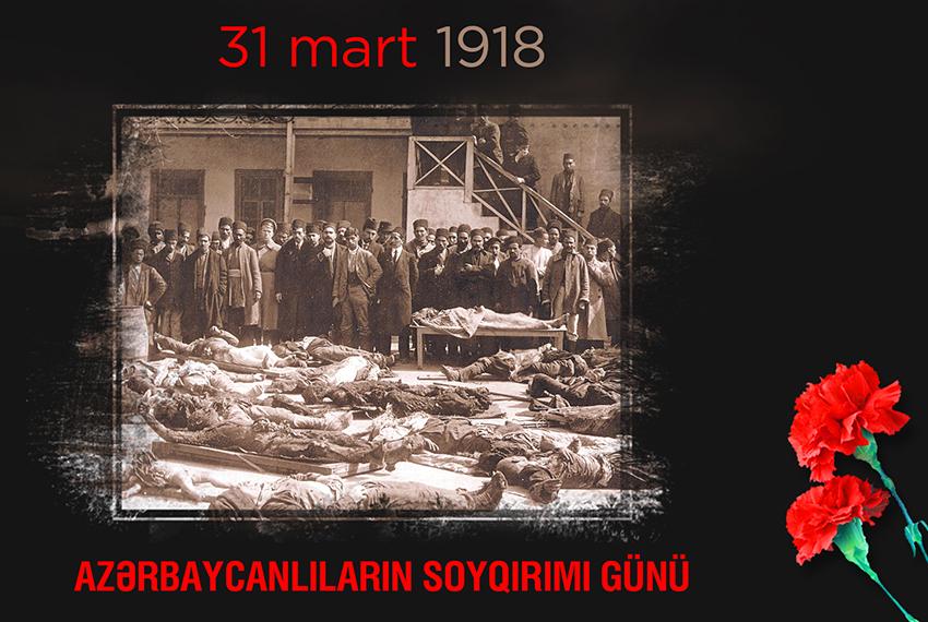 Tariximizin qanlı səhifəsi - 31 Mart Azərbaycanlıların Soyqırımı Günü