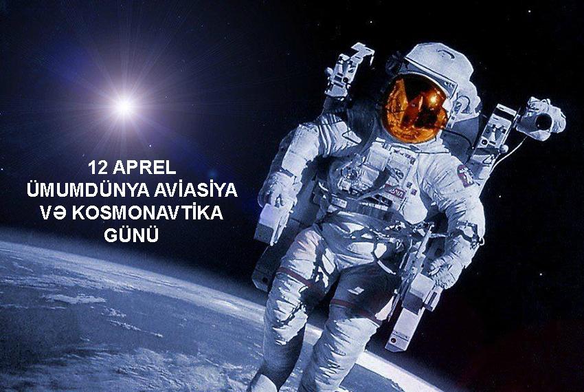 12 aprel Ümumdünya Aviasiya və Kosmonavtika Günüdür